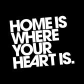 HOME IS WHERE YOUR HEART IS. DE