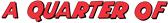 A Quarter Of... logo